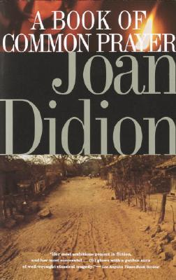 A Book of Common Prayer By Didion, Joan